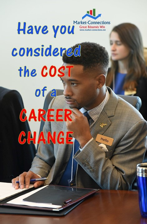 What is the cost of a career switch? Considering the costs of a career change brought to you by https://www.market-connections.net