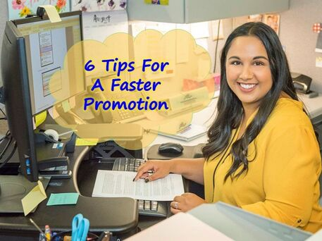 Picture of a lady at work. Title is 6 Tips For A Faster Promotion. There are logos of https://www.market-connections.net