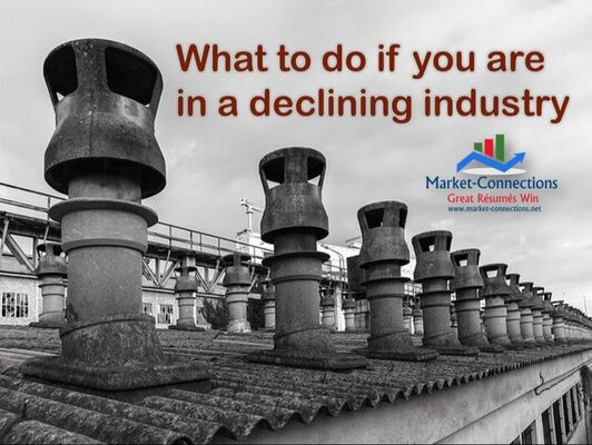 What to do if you're in a declining industry posted by www.market-connections.net