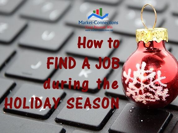 Instructions about job searching during the holiday season presented by https://www.market-connections.net