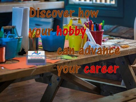 Use your hobby to advance your career - Presented by https://www.market-connections.net