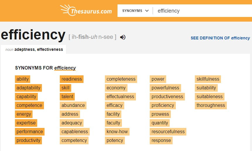 Efficiency synonym from Thesaurus.com posted here by https://www.market-connections.net