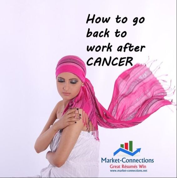 How to go back to work after cancer - Posted by https://www.market-connections.net