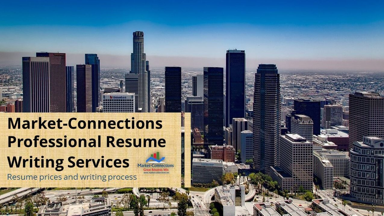 Resume Writing Prices and Process posted by https://www.market-connections.net to provide RESUME HELP in Los Angeles and Kern County